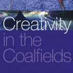 Creativity in the Coalfields